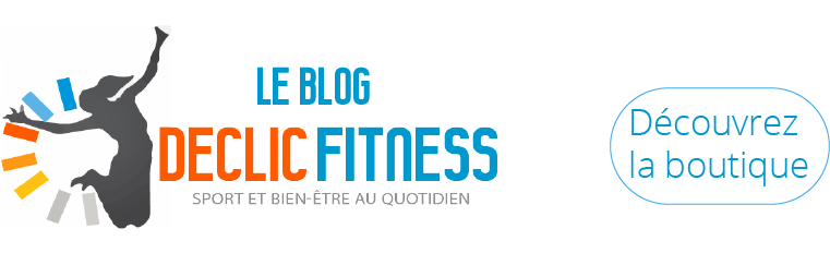 Le blog Declic Fitness